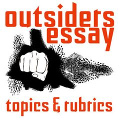 the outsiders essay prompts grading rubrics essay topics  the outsiders essay prompts grading rubrics