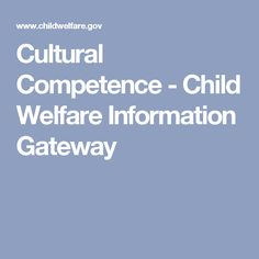 Cultural Competence - Child Welfare Information Gateway