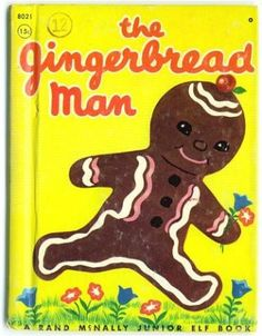 """The Gingerbread Man, Whitman children's books, 1952... """"Run, run as fast as you can. You can't catch me, I'm the gingerbread man.""""  Loved this story!"""