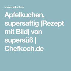 Apfelkuchen, supersaftig (Rezept mit Bild) von supersüß | Chefkoch.de
