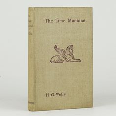 H.G. Wells, The Time Machine, First UK Edition
