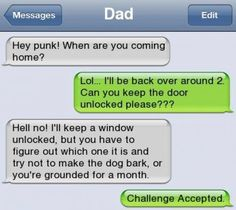 """Parenting win - this is pretty funny. I'd have to be having a really good """"sense of humor"""" night for this to fly. But, I hope at least once, I do. Otherwise hilarious! Funny Shit, The Funny, Funny Jokes, Funny Stuff, Funny Drunk Texts, Hilarious Texts, Funny Text Fails, Funny Dad, Hilarious Animals"""