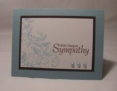 Stamps:  With Sympathy – Papertrey, Sympathy Sentiments – Impression Obsession; Paper:  Baja Breeze, Chocolate Chip, White; Ink:  Baja Breeze, Chocolate Chip; Other:  White Pearls – coloured with B52 Copic Marker (Soft Greenish Blue)