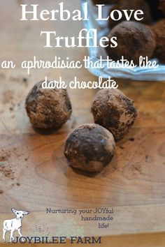 These are chocolate truffles with adaptogen, carminative, and antioxidant herbs to promote relaxation and adrenal health. The recipe makes about 48 -- 1 inch truffles.:
