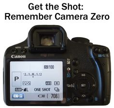 "Missed the Shot? Remember ""Camera Zero"" 