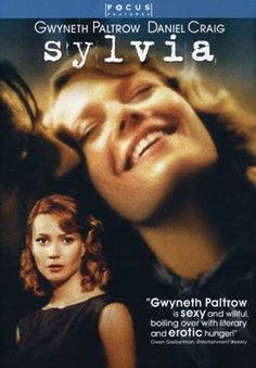 Sylvia (2003), directed by Christine Jeffs starring Gwyneth Paltrow as Sylvia Plath and Daniel Craig as Ted Hughes.