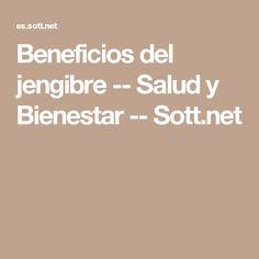 Beneficios del jengibre -- Salud y Bienestar -- Sott.net