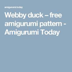 Webby duck – free amigurumi pattern - Amigurumi Today