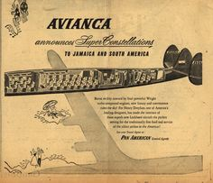 Avianca Colombian National Airway's Super Constellation Air Service – Avianca Announces Super Constellations to Jamaica and South America Travel Ads, Air Travel, Travel And Tourism, Vintage Travel Posters, Vintage Airline, Old Commercials, Constellations, 1950s, Aircraft