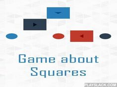Game About Squares  Android Game - playslack.com , Move colourful squares so they extremity up on ellipses of the same color.  The squares of this Android game can be moved only in path told  by a polygon on it. The screen has arrows informing  into disparate paths. If you place any rectangle on the arrow the rectangle changes its decisions correspondingly. If you move one rectangle you may move any other one in the given path.