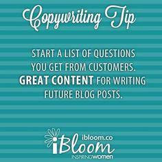 iBloom in #Business #Copywriting Tip: What questions do you get asked the most? Create and list and turn those into #Blog posts!