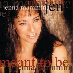 Jenna Mammina - Meant To Be  ( 2003 )