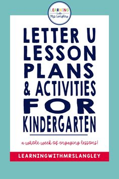 This full week of Letter U lesson plans for your preschool or kindergarten classroom is engaging and easy to prep. Preschool students and kindergarten students alike will benefit from these lessons that reading, math, art, science, outdoor activity ideas and snacks to tie into the letter of the week. Rhyming Activities, Hands On Activities, Science Activities, Group Activities, Science Art, Teaching Letters, Learning The Alphabet, Alphabet Writing, Word Work Centers