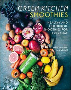 Green Kitchen Smoothies: Over 50 Ways to Build Modern Smoothie: Amazon.de: David Frenkiel, Luise Vindahl: Fremdsprachige Bücher