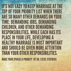 Ur MARRIAGE is TOP #1 Priority; if NOT, the rest cannot exist! IT comes B4 family, career, school, bills, kids, home, car, travel, savings... MARRIAGE is wht floats ur boat thru all typhoons. It's frm where u draw ur strength! If u cannot kick ur spouse's ass into counseling w/u to SAVE it; ur all going dwn w/ship! Ultimatum time? If tht's wht it takes! U may lose all; or u may win all. TRY. @ least ur conscience will b free! Now, (WO)MAN-UP. SHOW up 4 the damn TEST!