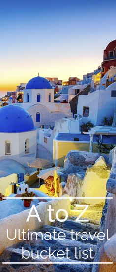 Our travel writers name their ultimate A-Z of 'bucket list' experiences around the world. Pic: Santorini island, Greece.