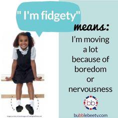Vocabulary: fidgety
