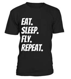 """# Eat Sleep Fly Repeat Funny T-shirt for Pilots Stewardesses .  Special Offer, not available in shops      Comes in a variety of styles and colours      Buy yours now before it is too late!      Secured payment via Visa / Mastercard / Amex / PayPal      How to place an order            Choose the model from the drop-down menu      Click on """"Buy it now""""      Choose the size and the quantity      Add your delivery address and bank details      And that's it!      Tags: Great t-shirt or gift…"""