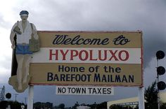 Florida Memory - Town's welcome sign - Hypoluxo, Florida 1986.  Not sure about 'no taxes' anymore!
