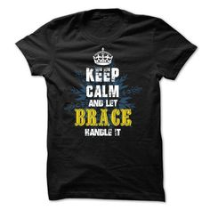 02012403 Keep Calm and Let BRACE Handle It T-Shirts, Hoodies (22.99$ ==► Order Shirts Now!)
