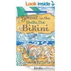 Amazon.com: Ghost in the Polka Dot Bikini (A Ghost of Granny Apples Mystery) eBook: Sue Ann Jaffarian: Books