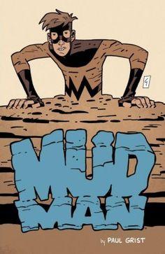 Mudman Vol. 1 - Comics by comiXology Funny Character, Character Design, Comic Books Art, Comic Art, Book Art, Bank Robber, Comic Reviews, Aleta, Digital Illustration