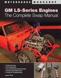 Read Joseph Potak's book GM LS-Series Engines:The Complete Swap Manual (Motorbooks Workshop). Published on by Motorbooks. Ls Engine Swap, Car Engine, Engine Block, 1997 Corvette, Corvette Zr1, Chevrolet Corvette, Ls Swap, Engine Rebuild, Chevy Trucks