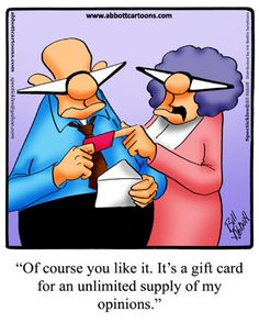 Spectickles: Of course you like it. It's a gift card for an unlimited supply of my opinions. Cartoon Jokes, Cartoon Pics, Funny Cartoons, Funny Comics, Getting Older Humor, Funny Cute, Hilarious, Marriage Jokes, Funny Postcards