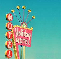 pink and aqua: retro motel sign ... want this photo for my kitchen!!!