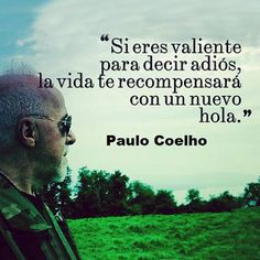 Quote by Paulo Coelho Favorite Quotes, Best Quotes, Love Quotes, Change Quotes, Motivational Quotes, Inspirational Quotes, Quotes En Espanol, My Philosophy, Interesting Quotes