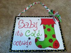 Custom hand painted Christmas Stocking Baby It's Cold outside Canvas Panel. $20.00, via Etsy.