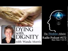 TTA Podcast 172: Dying with Dignity (with Wanda Morris) - YouTube