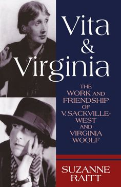 The Work and Friendship of V. Sackville-West and Virginia Woolf.♔..