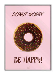 Donut worry be happy - Hipd.dk - sjove jokes og ordspil på plakater