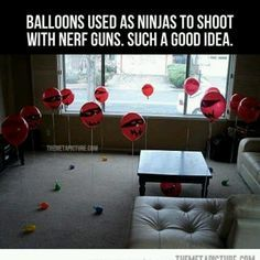 Nerf gun ninjas Can use white balloons as ghosts for Halloween. Use nerf guns to shoot the ghosts!!