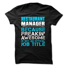 Hot Seller - RESTAURANT MANAGER - FREAKING AWESOME T Shirt, Hoodie, Sweatshirt