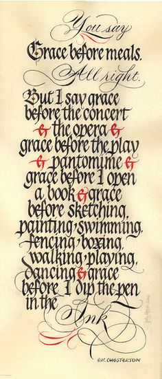 When to Say Grace -- Fine piece of calligraphy by Judy Meese. I love this quote from GK Chesterton.