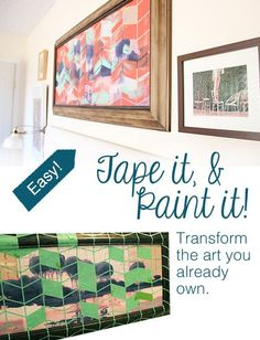 Update and transform art you already own with tape and paint.