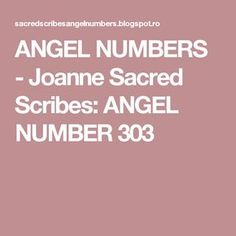 ANGEL NUMBERS - Joanne Sacred Scribes: ANGEL NUMBER 303