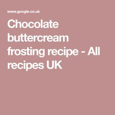 Chocolate buttercream frosting recipe - All recipes UK