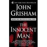 The Innocent Man (Mass Market Paperback)By John Grisham