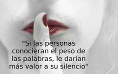 Pensar antes de hablar.