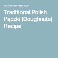 Traditional Polish Pączki (Doughnuts) Recipe