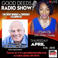 Today: Good Deeds Radio Show: Thursday 04/05/18 Dr. Jacob Liberman  Author  The Developer of the first FDA- cleared medical device for vision improvement. CALL IN number 646-787-8170. Check out our podcasts on iTunes: https://ift.tt/2tXa7cA #radio #medicaldevice #developer #marketing #purpose #gooddeedslive #altanta #interview #advertising #sponsorship #exposure #platformbuilder #media #smallbusinessowners