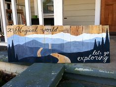 """Custom Pallet Wood Hand-Painted Sign. Mountains and Quote """"Its a magical world...Let's go exploring"""""""