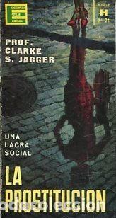 JAGGER, - Clarke S. - UNA LACRA SOCIAL. LA PROSTITUCION. - Foto 1