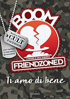 Titolo: Ti amo di bene: L'amore è una guerra   Autore: Boom Friendzoned   Pagine:  157   Pr...