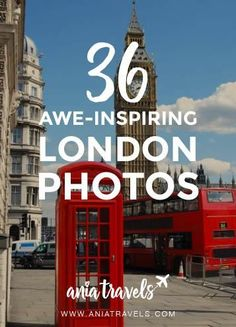 36 awe-inspiring London photos that will influence you and give you ideas of what to do during your trip to London England.