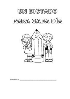 Un dictado para cada día                                                       … Bilingual Education, Primary Education, Education English, Elementary Spanish, Spanish Classroom, Elementary Schools, Spanish Teaching Resources, Spanish Lessons, Speech Language Therapy