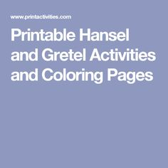 Printable Hansel and Gretel Activities and Coloring Pages